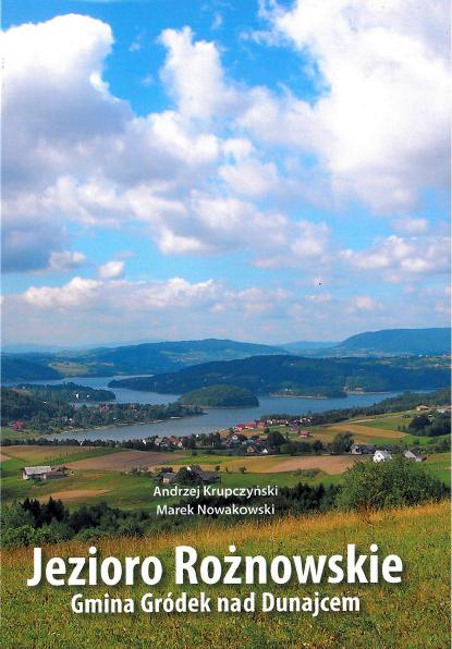 Okładka książki Jezioro Rożnowskie Gmina Gródek nad Dunajcem.